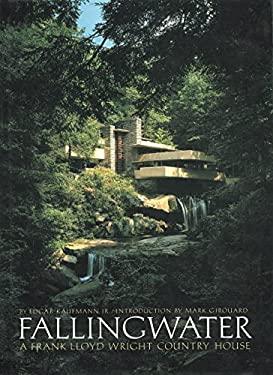 Fallingwater: A Frank Lloyd Wright Country House 9780896596627