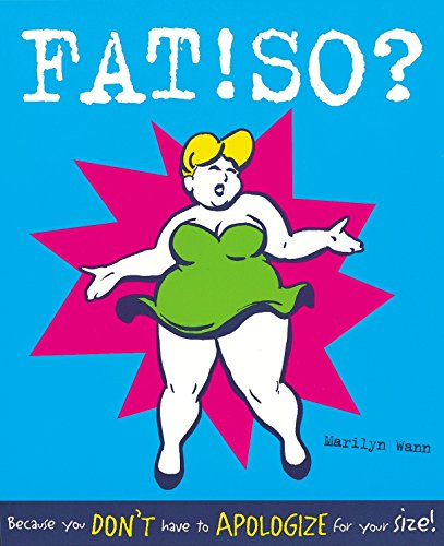 Fat! So?: Because You Don't Have to Apologize for Your Size 9780898159950