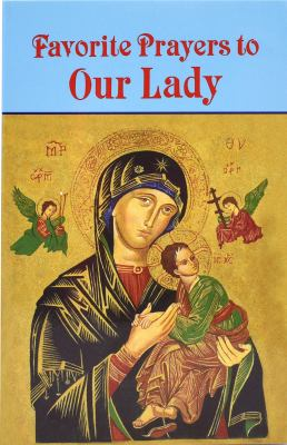 Favorite Prayers to Our Lady 9780899429199
