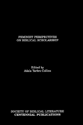 Feminist Perspectives on Biblical Scholarship 9780891307730