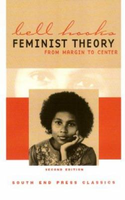 Feminist Theory: From Margin to Center (Second Edition) 9780896086135