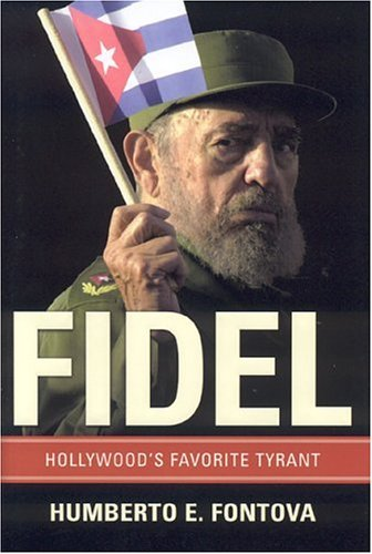 Fidel: Hollywood's Favorite Tyrant 9780895260437