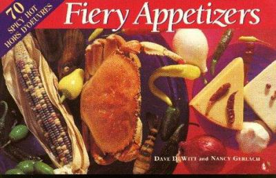 Fiery Appetizers: 70 Spicy Hot Hors D'Oeuvres 9780895947857