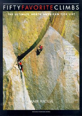 Fifty Favorite Climbs: The Ultimate North American Tick List 9780898867282