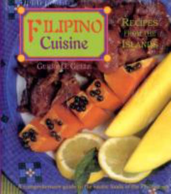 Filipino Cuisine: Recipes from the Islands 9780890135136