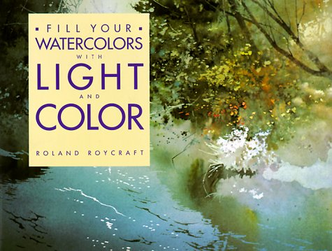 Fill Your Watercolors with Light and Color 9780891343387
