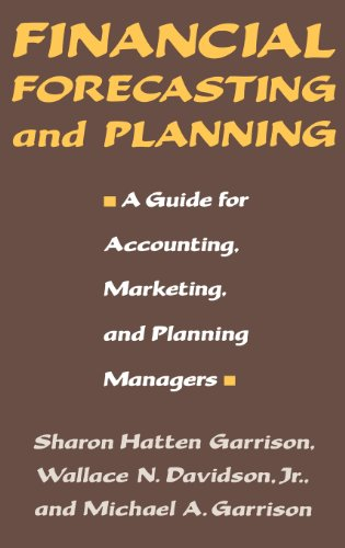 Financial Forecasting and Planning: A Guide for Accounting, Marketing, and Planning Managers 9780899302652