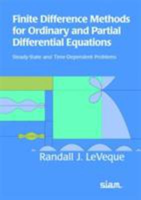 Finite Difference Methods for Ordinary and Partial Differential Equations: Steady-State and Time-Dependent Problems 9780898716290