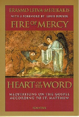 Fire of Mercy, Heart of the Word: Meditations on the Gospel According to Saint Matthew 9780898705584