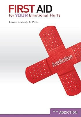 First Aid for Your Emotional Hurts: Addiction 9780892656295