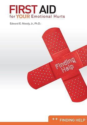 First Aid for Your Emotional Hurts: Finding Help 9780892656318