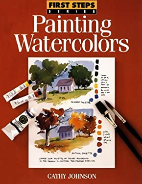 First Steps Painting Watercolors 9780891346166