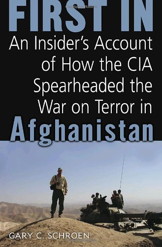 First in: An Insider's Account of How the CIA Spearheaded the War on Terror in Afghanistan 9780891418726