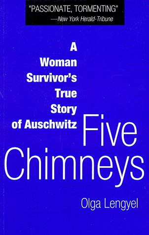 Five Chimneys: A Woman's True Story of Auschwitz 9780897333764