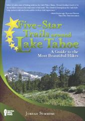 Five-Star Trails Around Lake Tahoe: A Guide to the Most Beautiful Hikes 4058296