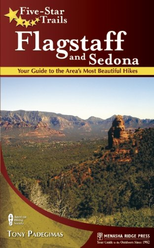 Five-Star Trails: Flagstaff and Sedona: Your Guide to the Area's Most Beautiful Hikes 9780897329279