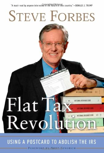 Flat Tax Revolution: Using a Postcard to Abolish the IRS 9780895260406