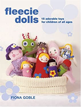 Fleecie Dolls: 15 Adorable Toys for Children of All Ages 9780896897342