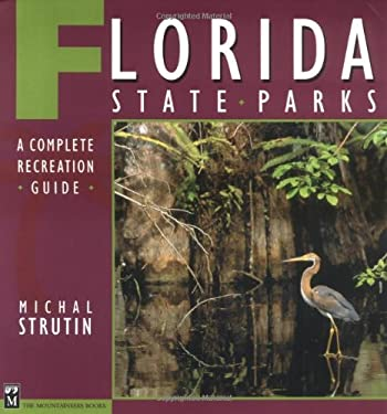 Florida State Parks: A Complete Recreation Guide 9780898867312