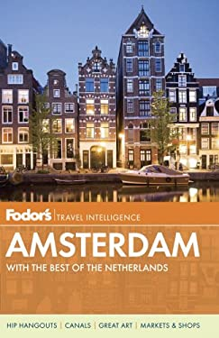Fodor's Amsterdam: With the Best of the Netherlands 9780891419419