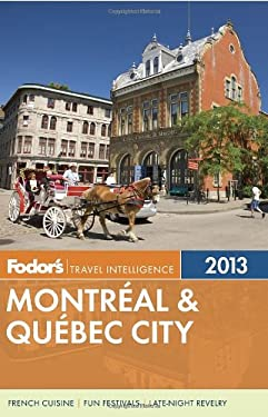 Fodor's Montreal & Quebec City 2013 9780891419396