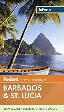 Fodor's in Focus Barbados & St. Lucia 9780891419358