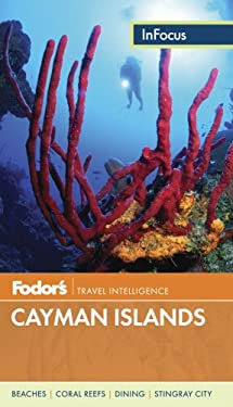 Fodor's in Focus Cayman Islands 9780891419631