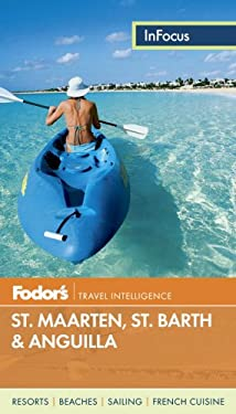Fodor's in Focus St. Maarten, St. Barth & Anguilla 9780891419662