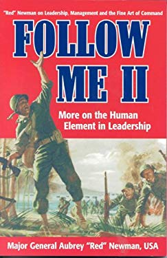 Follow Me II: More on the Human Element in Leadership 9780891416135