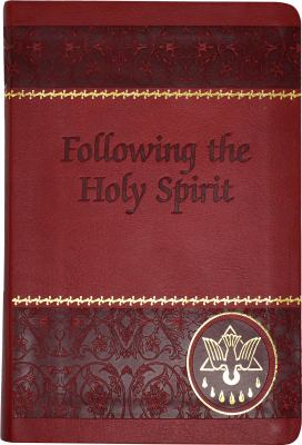 Following the Holy Spirit: Dialogues, Prayers, and Devotions Intended to Help Everyone Know, Love, and Follow the Holy Spirit 9780899423401