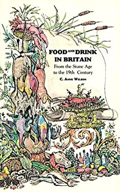 Food and Drink in Britain: From the Stone Age to the 19th Century 9780897333641