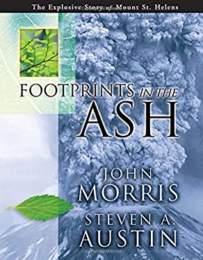Footprints in the Ash: The Explosive Story of Mount St. Helens 9780890514009