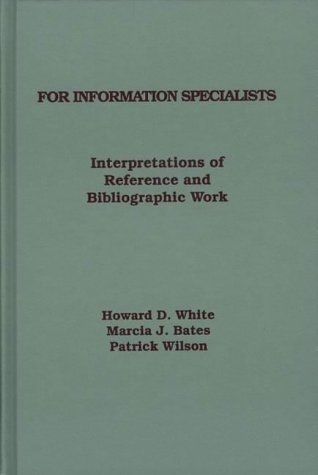 For Information Specialists: Interpretations of References and Bibliographic Work 9780893918101