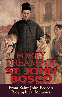 Forty Dreams of Saint John Bosco 9780895555977