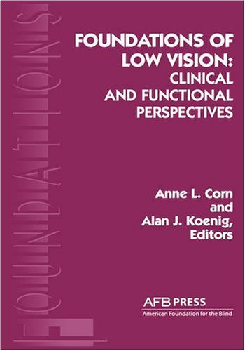 Foundations of Low Vision: Clinical & Functional Perspectives 9780891289418