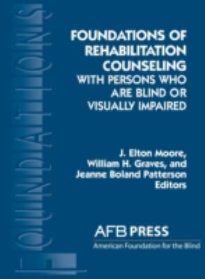 Foundations of Rehabilitation Counseling with Persons Who Are Blind or Visually Impaired 9780891289456