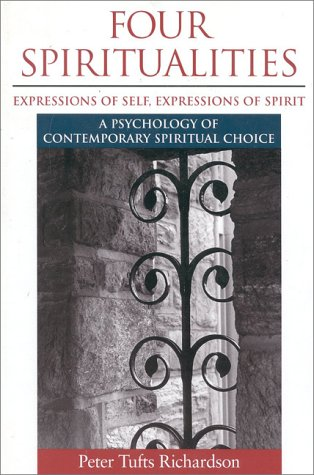 Four Spiritualities: Expressions of Self, Expression of Spirit 9780891060833