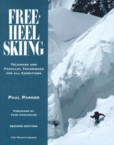 Free-Heel Skiing: Telemark and Parallel Techniques for All Conditions 9780898864120