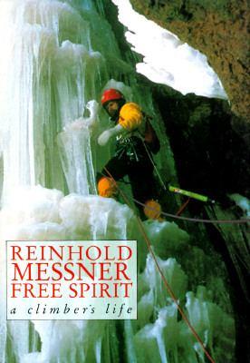 Free Spirit: A Climber's Life 9780898862904