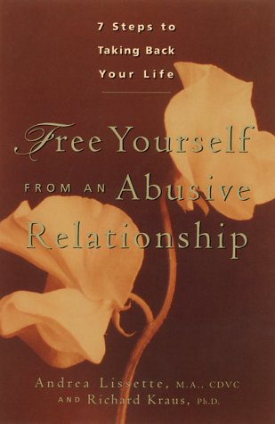 Free Yourself from an Abusive Relationship: A Guide to Taking Back Your Life 9780897932578
