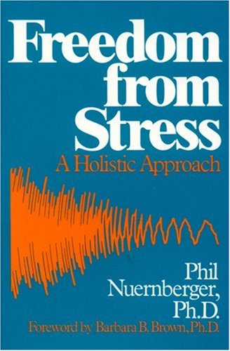 Freedom from Stress: A Holistic Approach 9780893890643