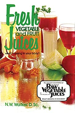 Fresh Vegetable and Fruit Juices: What's Missing in Your Body? 9780890190333