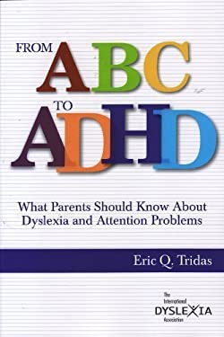 From ABC to ADHD: What Parents Should Know about Dyslexia and Attention Problems 9780892140657