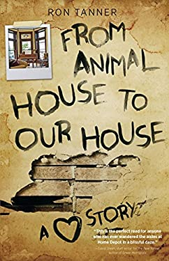 From Animal House to Our House: A Love Story 9780897336246