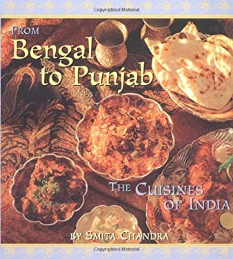 From Bengal to Punjab: The Cuisines of India 9780895945099