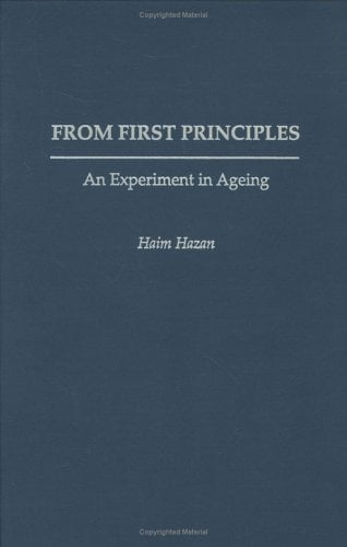 From First Principles: An Experiment in Ageing 9780897894623