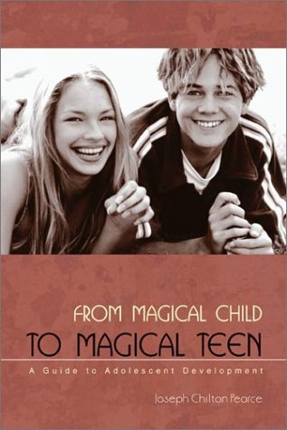 From Magical Child to Magical Teen: A Guide to Adolescent Development 9780892819966