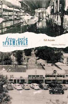 From Syria to Seminole: Memoir of a High Plains Merchant 9780896725867