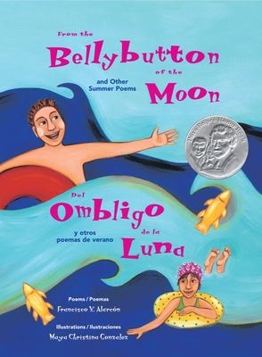 From The Bellybutton Of The Moon / del Ombligo de la Luna: And Other Summer Poems / Y Otras Poemas de Verano 9780892392018