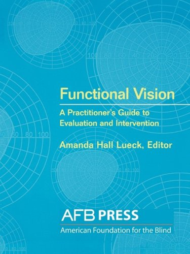 Functional Vision: A Practitioner's Guide to Evaluation and Intervention 9780891288718